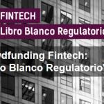 Crowdfunding Fintech, Libro Blanco Regulatorio